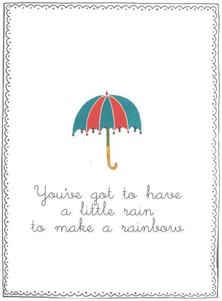 You've got to have a little rain to make a rainbow